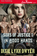 Sons of Justice 1: In Good Hands