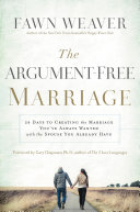 The Argument-Free Marriage : absolutely, even when one or both partners...