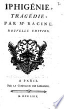 Iphig  nie  trag  die  par Mr  Racine  Nouvelle   dition