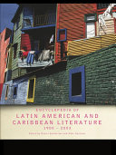 Encyclopedia of Twentieth-Century Latin American and Caribbean Literature, 1900–2003