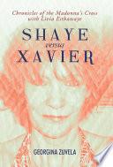 Shaye versus Xavier