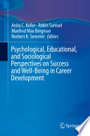 Psychological  Educational  and Sociological Perspectives on Success and Well Being in Career Development