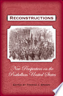 Reconstructions   New Perspectives on Postbellum America
