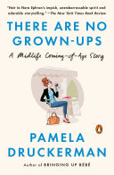 There Are No Grown-ups : her forties, and wonders whether...