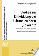 """Studien zur Entwicklung der kulturellen Norm """"Toleranz"""""""