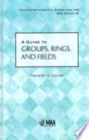 A Guide to Groups  Rings  and Fields