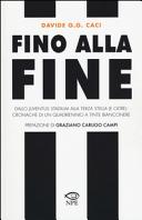 Fino alla fine. Dallo Juventus Stadium alla terza stella (e oltre): cronache di un quadriennio a tinte bianconere