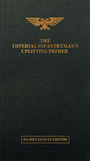 The Imperial Infantryman s Uplifting Primer   The Damocies Gulf Edition
