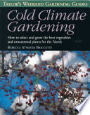 Taylor s Weekend Gardening Guides to Cold Climate Gardening