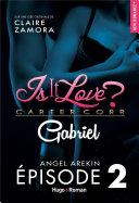 Is it love ? Carter Corp. Gabriel Episode 2