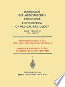 Röntgendiagnostik des Digestionstraktes und des Abdomen / Roentgen Diagnosis of the Digestive Tract and Abdomen