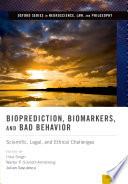 Bioprediction  Biomarkers  and Bad Behavior