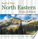 Book of Trees   North Eastern Trees Edition   Children s Forest and Tree Books