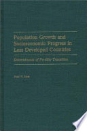 Population Growth and Socioeconomic Progress in Less Developed Countries