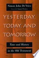 Yesterday  Today  And Tomorrow : time. this study of hebrew terms...
