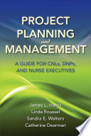 Project Planning and Management  A Guide for CNLs  DNPs and Nurse Executives