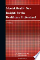 Mental Health New Insights For The Healthcare Professional 2012 Edition
