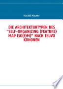 DIE ARCHITEKTURTYPEN DES  SELF ORGANIZING  FEATURE  MAP  SO F M   NACH TEUVO KOHONEN