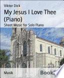 My Jesus I Love Thee  Piano