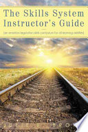 The Skills System Instructor s Guide