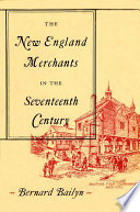 The New England Merchants in the Seventeenth Century