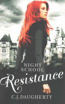 Night School - Resistance by C. J. Daugherty
