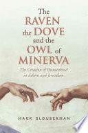 The Raven  the Dove  and the Owl of Minerva