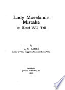 Lady Moreland s Mistake  Or  Blood Will Tell