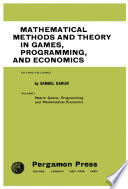 Mathematical Methods and Theory in Games  Programming  and Economics