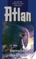Atlan 9: Herrscher des Chaos (Blauband)