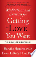 Couples Companion  Meditations   Exercises for Getting the Love You Want