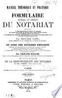 Manuel th  orique et pratique et formulaire g  n  ral et complet du notariat