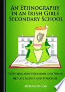 An Ethnography in an Irish Girls Secondary School