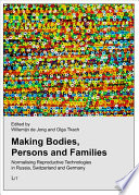 Making Bodies Persons And Families