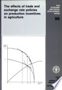 The Effects of Trade and Exchange Rate Policies on Production Incentives in Agriculture