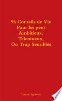 96 Conseils de Vie Pour les gens Ambitieux, Talentueux, Ou Trop Sensibles
