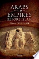 Arabs and Empire Before Islam