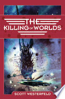 The Killing of Worlds Book PDF
