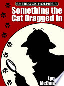 Sherlock Holmes in Something the Cat Dragged In