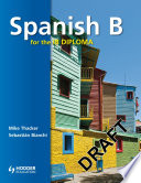 Spanish B for the IB Diploma Student s Book