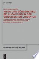 Krieg Und B Rgerkrieg Bei Lucan Und In Der Griechischen Literatur book