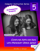 Computer Apps for Kids with Microsoft Office 2010  2nd Edition