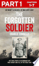 The Forgotten Soldier Part 1 Of 3 He Wasn T A Soldier He Was Just A Boy book