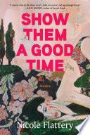 Show Them a Good Time Book PDF