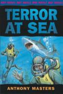 Terror at Sea Readers Encompassing Astonishing Feats And