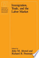 Immigration  Trade  and the Labor Market