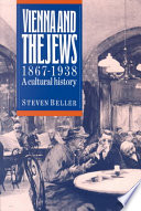 Vienna and the Jews, 1867-1938 The Explosion Of Cultural Innovation