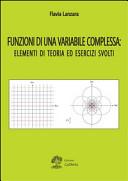 Funzioni di una variabile complessa  Elementi di teoria ed esercizi svolti
