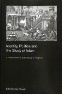 Identity, Politics and the Study of Islam Book Cover