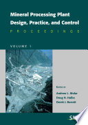 Mineral Processing Plant Design, Practice, and Control Proceedings
